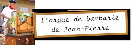 L'orgue de barbrarie de Jean-Pierre